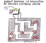 Ayrault annonce la dissolution de groupes d'extrême droite - Dessin de Chimulus
