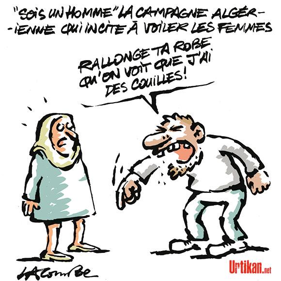 """La campagne """"sois un homme"""", voile ta femme fait fureur en Algérie - Dessin de Lacombe"""