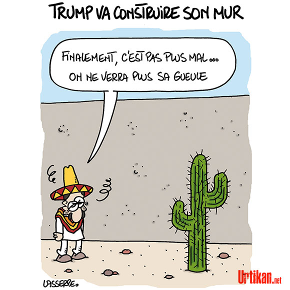 Etats-Unis - Mexique : le mur de la honte de Trump ! - Dessin de Lasserpe