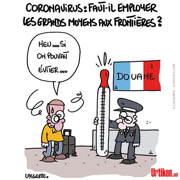 Coronavirus: les contrôles aux frontières n'empêcheront pas l'épidémie de revenir en France - Dessin de Lasserpe