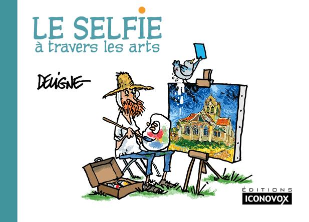 Couverture du Livre de dessins Le Selfie à travers les arts du dessinateur DELIGNE
