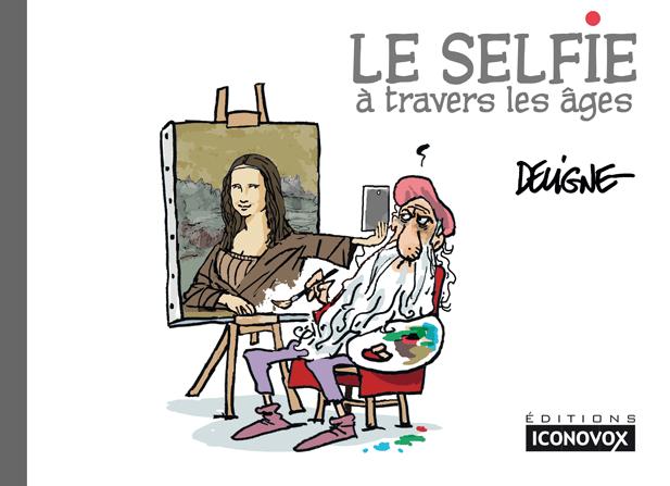 Couverture du Livre de dessins Le Selfie à travers les âges du dessinateur DELIGNE